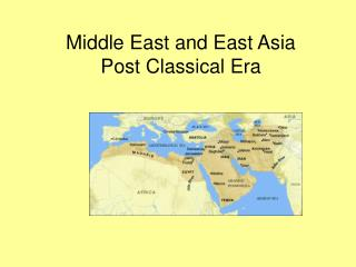 Middle East and East Asia Post Classical Era