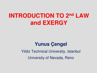 INTRODUCTION TO 2 nd  LAW and EXERGY