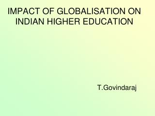 IMPACT OF GLOBALISATION ON INDIAN HIGHER EDUCATION