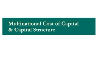 Multinational Cost of Capital & Capital Structure
