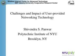Challenges and Impact of User-provided Networking Technology