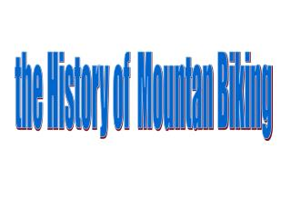 the History of  Mountan Biking