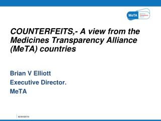 COUNTERFEITS,- A view from the Medicines Transparency Alliance (MeTA) countries