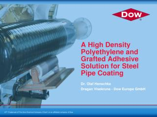 A High Density Polyethylene and     Grafted Adhesive Solution for Steel Pipe Coating