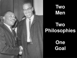 Two Men Two Philosophies One Goal