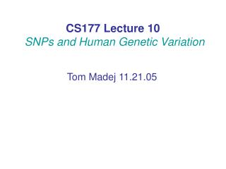 CS177 Lecture 10 SNPs and Human Genetic Variation