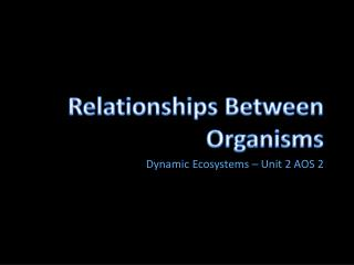 Dynamic Ecosystems – Unit 2 AOS 2
