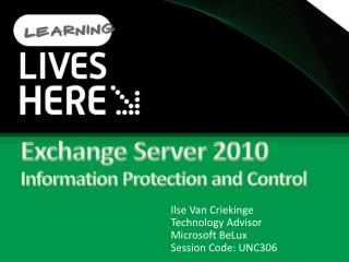 Exchange Server 2010  Information Protection and Control