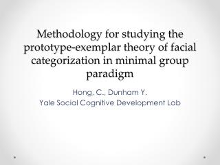 Hong, C., Dunham Y. Yale Social Cognitive Development Lab