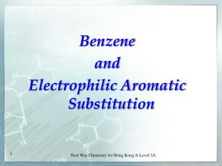 Benzene  and  Electrophilic Aromatic Substitution