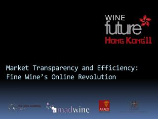 Market Transparency  and  Efficiency:  Fine Wine's  Online  Revolution
