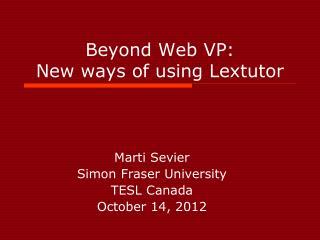 Beyond Web VP:  New ways of using Lextutor