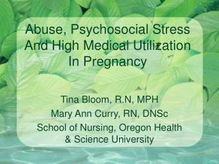 Abuse, Psychosocial Stress And High Medical Utilization  In Pregnancy