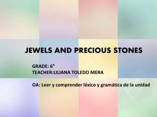 JEWELS AND PRECIOUS STONES