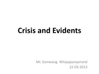 Crisis and Evidents