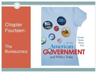 Chapter Fourteen: The Bureaucracy