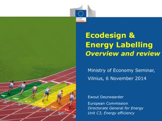 Ecodesign & Energy Labelling Overview  and  review