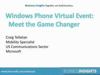 Windows Phone Virtual Event: Meet the Game Changer