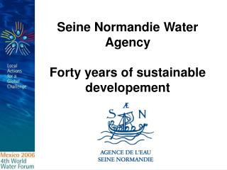 Seine Normandie Water Agency Forty years of sustainable developement