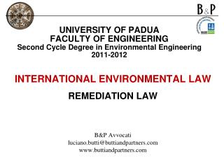 INTERNATIONAL ENVIRONMENTAL LAW  REMEDIATION LAW  B&P Avvocati luciano.butti@buttiandpartners