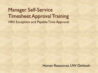 Manager Self-Service  Timesheet Approval Training