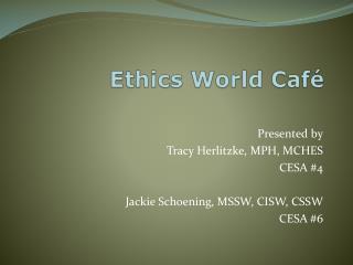 Ethics World Café