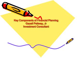 Key Components of Financial Planning Gazell Pettway, Jr Investment Consultant