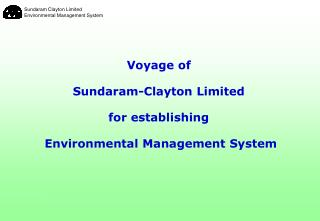 Voyage of  Sundaram-Clayton Limited  for establishing  Environmental Management System