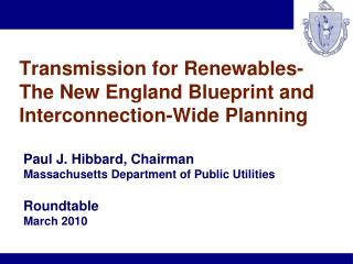 Transmission for  Renewables - The New England Blueprint and Interconnection-Wide Planning