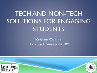 Tech and non-Tech solutions for engaging students