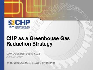 CHP as a Greenhouse Gas Reduction Strategy