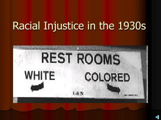 Racial Injustice in the 1930s