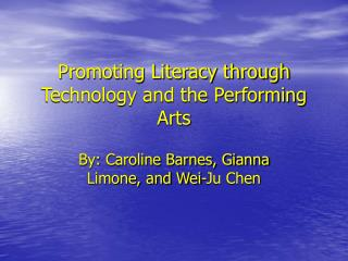 Promoting Literacy through Technology and the Performing Arts