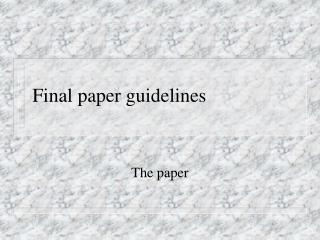 Final paper guidelines