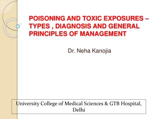 POISONING AND TOXIC EXPOSURES – TYPES , DIAGNOSIS AND GENERAL PRINCIPLES OF MANAGEMENT