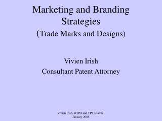 Marketing and Branding Strategies Trade Marks and Designs