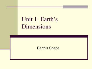 Unit 1: Earth's Dimensions