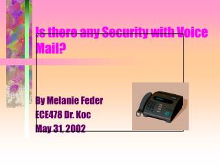 Is there any Security with Voice Mail?