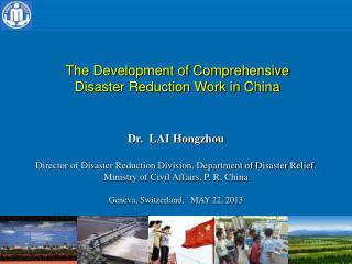 Dr.  LAI Hongzhou Director of Disaster Reduction Division, Department of Disaster Relief,