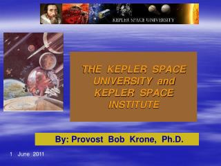 THE  KEPLER  SPACE  UNIVERSITY  and  KEPLER  SPACE  INSTITUTE