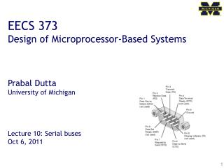 EECS 373 Design of Microprocessor-Based Systems Prabal Dutta University of Michigan
