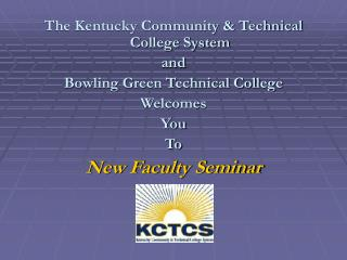 The Kentucky Community & Technical College System  and Bowling Green Technical College Welcomes