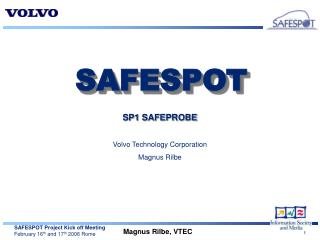 SP1 SAFEPROBE Volvo Technology Corporation Magnus Rilbe