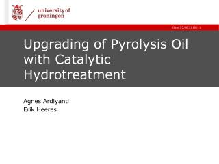 Upgrading of Pyrolysis Oil with Catalytic Hydrotreatment