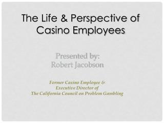 The Life & Perspective of Casino Employees