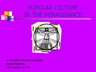 POPULAR CULTURE  IN THE RENAISSANCE