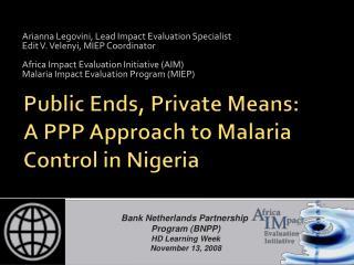 Arianna Legovini, Lead Impact Evaluation Specialist Edit V. Velenyi, MIEP Coordinator