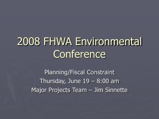 2008 FHWA Environmental Conference
