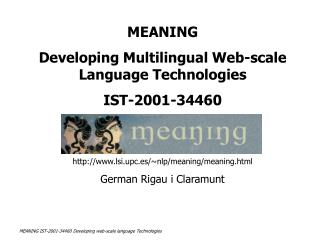 MEANING IST-2001-34460 Developing web-scale language Technologies