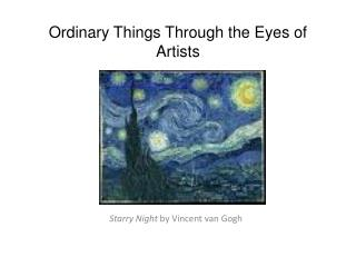 Ordinary Things Through the Eyes of Artists
